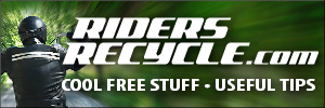 Visit RidersRecycle.com for cool free stuff and useful oil recycling tips.